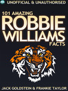 101 Amazing Robbie Williams Facts (eBook)