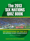 The 2013 Six Nations Quiz Book (eBook): 250 Questions on the 2013 Six Nations Championship