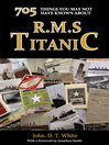 705 Things You May Not Have Known About the Titanic (eBook)
