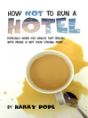 How Not to Run a Hotel (eBook): Especially When You Realise that Dealing With People is Not Your Strong Point