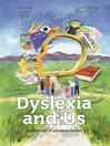 Dyslexia and Us (eBook): A Collection of Personal Stories