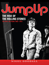 Jump Up - The Rise of the Rolling Stones (eBook): The First Ten Years: 1963-1973