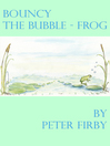 Bouncy the Bubble-Frog (eBook): An Illustrated Children's Story