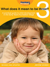 What Does It Mean to be Three? (eBook): A Practical Guide to Child Development in the Early Years Foundation Stage