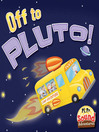 Off to Pluto! (eBook): Off to Pluto