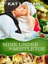 Mine Under the Mistletoe