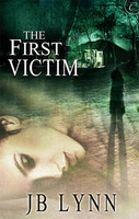 The First Victim by J. B. Lynn