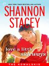 Love a Little Sideways: Book Seven of The Kowalskis