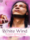 White Wind: Book Four of Susan Edwards' White Series