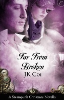 Far From Broken: A Steampunk Christmas Novella