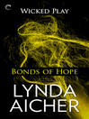 Bonds of Hope: Book Four of Wicked Play