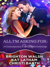 All I'm Asking For: A Contemporary Christmas Anthology: Tinsel My Heart\Season of Second Chances\Mine Under the Mistletoe