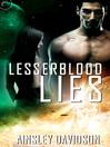 Lesserblood Lies
