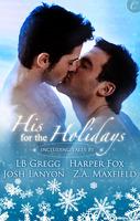 His for the Holidays: Icecapade\Mistletoe at Midnight\Nine Lights Over Edinburgh\I Heard Him Exclaim