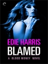 Blamed: A Blood Money Novel