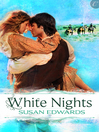White Nights: Book Six of Susan Edwards' White Series