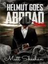 Helmut Goes Abroad