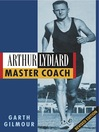 Arthur Lydiard (eBook): Master Coach