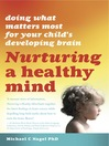 Nurturing a Healthy Mind (eBook): Doing What Matters for Your Child's Developing Brain