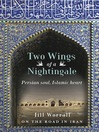 Two Wings of a Nightingale (eBook): Persian Soul, Islamic Heart