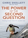 The Power of the Second Question (eBook): Finding Simple Truths for Complex Lives