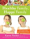 Healthy Family, Happy Family (eBook): The Complete Healthy Guide to Feeding Your Family