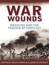 War Wounds (eBook): Medicine and the Trauma of Conflict