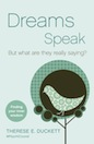 Dreams Speak (eBook): But What Are They Really Saying?