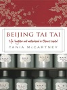 Beijing Tai Tai (eBook): Life, Laughter and Motherhood in China's Capital