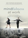 Mindfulness at Work (eBook): How to avoid stress, achieve more and enjoy life!