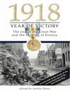 1918 Year of Victory (eBook): The End of the Great War and the Shaping of History