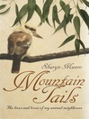 Mountain Tails (eBook): The Lives and Loves of My Animal Neighbours