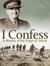 I Confess (eBook): A Memoir of the Siege of Tobruk