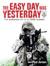 The Easy Day Was Yesterday (eBook): The Extreme Life of an SAS Soldier