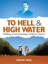 To Hell and Highwater (eBook): Walking in the Footsteps of Henry Lawson