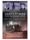 Dispatches from the Eastern Front (eBook): A Political Education from the Nixon Years to the Age of Obama