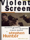 Violent Screen (eBook): A Critic's 13 Years on the Front Lines of Movie Mayhem