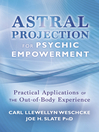 Astral Projection for Psychic Empowerment (eBook): The Out-of-Body Experience, Astral Powers, and their Practical Application