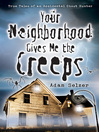 Your Neighborhood Gives Me the Creeps (eBook): True Tales of an Accidental Ghost Hunter