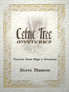 Celtic Tree Mysteries (eBook): Practical Druid Magic & Divination