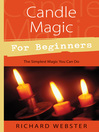 Candle Magic for Beginners (eBook): The Simplest Magic You Can Do
