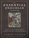 The Essential Enochian Grimoire (eBook): An Introduction to Angel Magick from Dr. John Dee to the Golden Dawn
