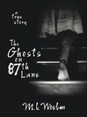 The Ghosts on 87th Lane (eBook): A True Story