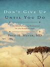 Don't Give Up Until You Do (eBook): From Mindfulness to Realization on the Buddhist Path