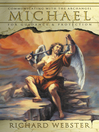 Michael: Communicating with the Archangel for Guidance & Protection (eBook): Angels Series, Book 1