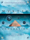 The Mystic Foundation (eBook): Understanding and Exploring the Magical Universe