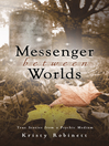 Messenger Between Worlds (eBook): True Stories from a Psychic Medium