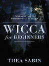 Wicca for Beginners (eBook): Fundamentals of Philosophy & Practice