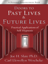 Doors to Past Lives & Future Lives (eBook): Practical Applications of Self-Hypnosis