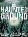 On Haunted Ground (eBook): The Green Ghost and Other Spirits of Cemetery Road